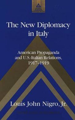 The new diplomacy in Italy by Louis John Jr Nigro