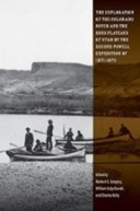 The exploration of the Colorado River and the High Plateaus of Utah by the second Powell expedition of 1871-1872