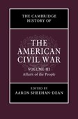 The Cambridge history of the American Civil War. Volume 3 Affairs of the people