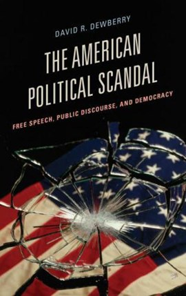 The American political scandal by David R. Dewberry