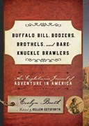 Buffalo Bill, boozers, brothels, and bare-knuckle brawlers