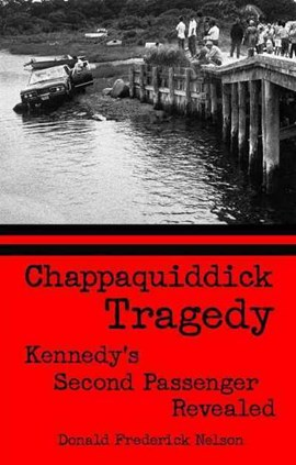 Chappaquiddick tragedy by Donald Nelson