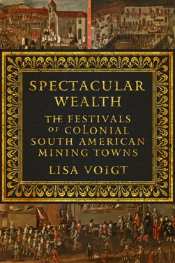 Spectacular wealth by Lisa Voigt