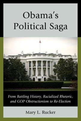 Obama's political saga by Mary L. Rucker