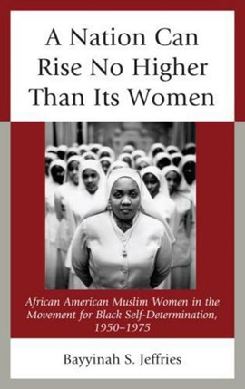 A nation can rise no higher than its women by Bayyinah S Jeffries