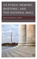 US public memory, rhetoric, and the National Mall