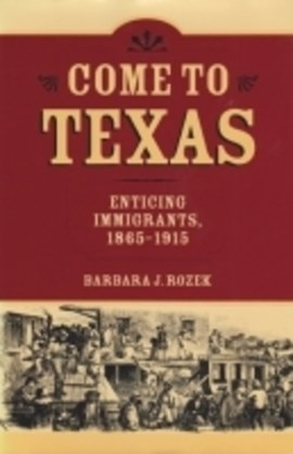 Come to Texas by Barbara J Rozek
