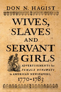 Wives, Slaves, and Servant Girls by Don N. Hagist