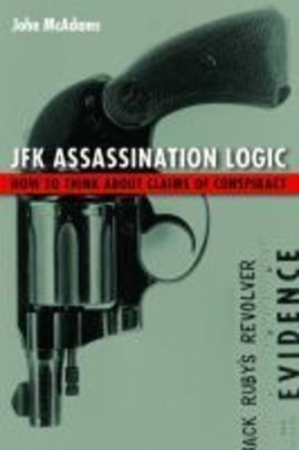 JFK assassination logic by John McAdams