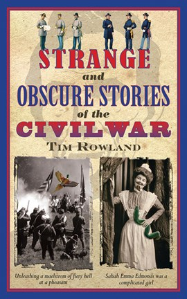Strange and obscure stories of the Civil War by Tim Rowland