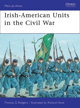 Irish American Units In The Civil War by Thomas Rodgers