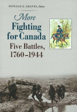 More Fighting for Canada by Donald E Graves