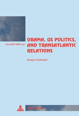 Obama, US Politics, and Transatlantic Relations by Giles Scott-Smith