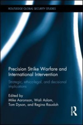 Precision strike warfare and international intervention by Mike Aaronson