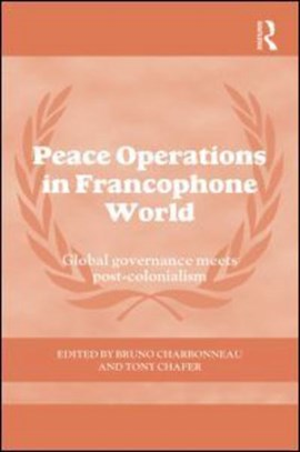 Peace operations in the francophone world by Bruno Charbonneau