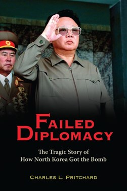 Failed diplomacy by Charles L Pritchard