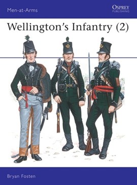 Wellington's infantry by Bryan Fosten
