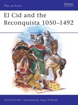 EL Cid and the Reconquista by David Nicolle