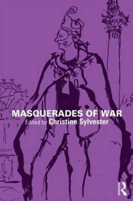 Masquerades of war by Christine Sylvester