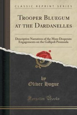 Trooper Bluegum at the Dardanelles by Oliver Hogue