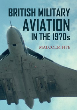 British military aviation in the 1970s by Malcolm Fife