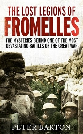 The lost legions of Fromelles by Peter Barton