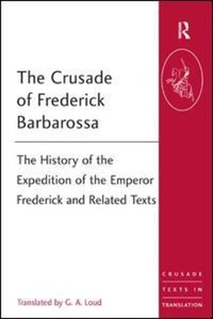 The crusade of Frederick Barbarossa by Frederick