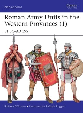 Roman Army units in the Western provinces (1) by Raffaele D'Amato
