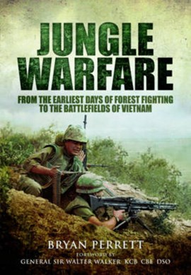 A history of jungle warfare by Bryan Perrett