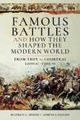 Famous battles and how they shaped the modern world c. 1200 BCE - 1302 CE