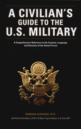 A civilian's guide to the U.S. military by Barbara Schading