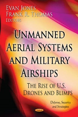 UNMANNED AERIAL SYSTEMS AND MILITARY AIRSHIPS by Evan Jones