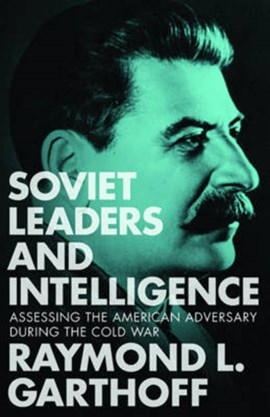 Soviet Leaders and Intelligence by Raymond L Garthoff