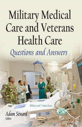 Military medical care and veterans health care by Adam Seward