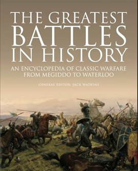 The greatest battles in history by Jack Watkins