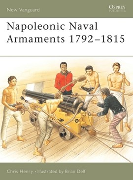 Napoleonic naval armaments 1792-1815 by Chris Henry