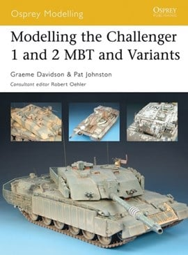Modelling the Challenger I and 2 MBT and variants by Graeme Davidson