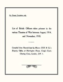 List of British Officers Taken Prisoner in the Various Theatres of Waraug 1914 to Nov 1918. by War Office