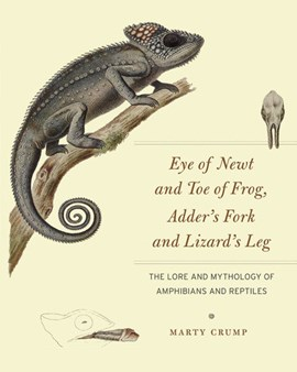 Eye of newt and toe of frog, adder's fork and lizard's leg by Marty Crump