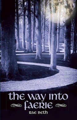 The way into faerie by Rae Beth