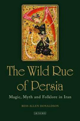The Wild Rue of Persia by Bess Allen Donaldson