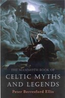 The mammoth book of Celtic myths and legends