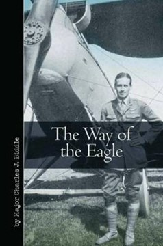 The way of the eagle by Charles J. Biddle