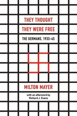 They thought they were free by Milton Mayer