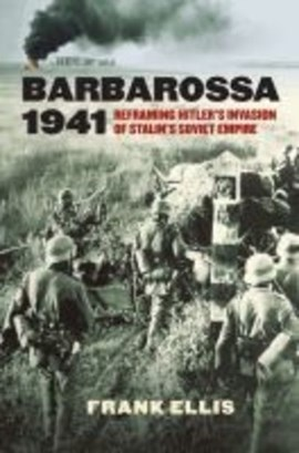 Barbarossa 1941 by Frank Ellis