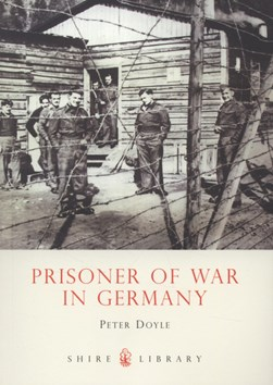 Prisoner of war in Germany by Peter Doyle