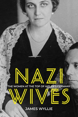Nazi wives by James Wyllie