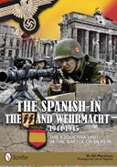 The Spanish in the SS and Wehrmacht, 1944-1945