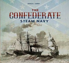 The Confederate Steam Navy 1861-1865 by Donald L Canney