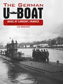 The German U-boat base at Lorient, France. Volume 1 June 1940-June 1941